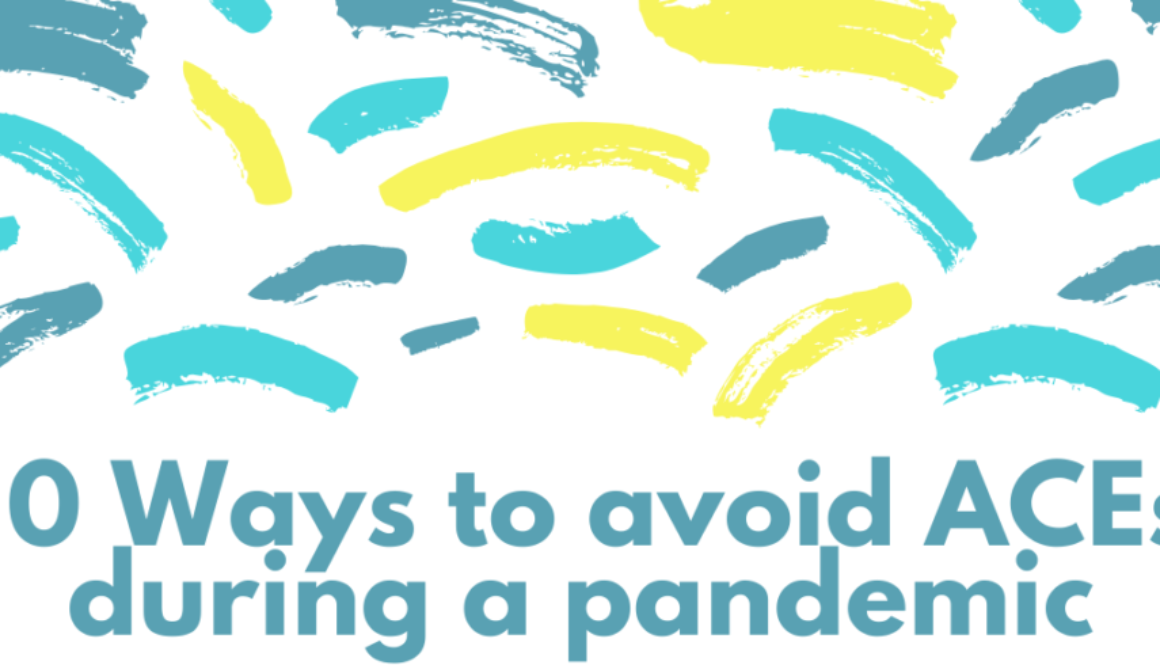 Blog Post - Avoiding ACEs during a pandemic
